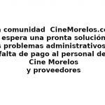 Problemas administrativos afectan al Cine Morelos y ponen en peligro sus actividades